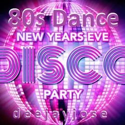 NYE 80s Dance Extravaganza Mix by deejayjose