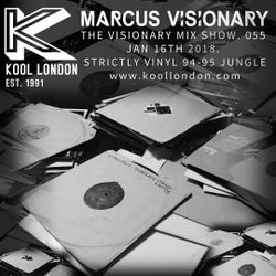 Marcus Visionary - The Visionary Mix Show 055 - Kool London - Tues. Jan. 16th 2018