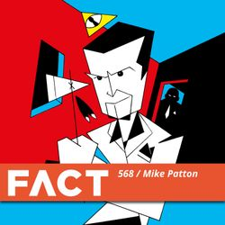 FACT mix 568: Mike Patton (Sept '16)