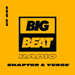 Big Beat Radio: EP #93 - Chapter & Verse (One Small Step Mix)