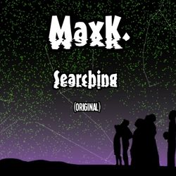 MaxK. - Searching (GrooveCat Original)