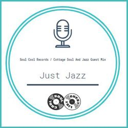 Cottage Soul and Jazz - Soul Cool Guest Mix