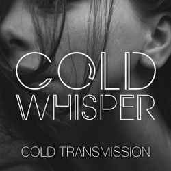 "COLD TRANSMISSION presents ""COLD WHISPER"" 21.11.19 (Vol. 88)"