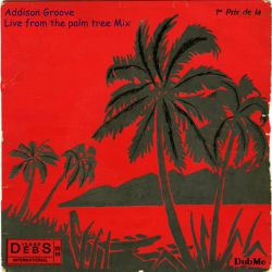 Addison Groove Palm Tree Mix - Nov 2016