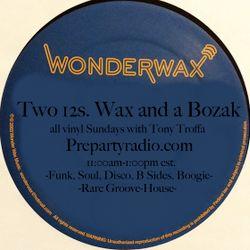 Two 12s Wax and a Bozak 10-22-17 Edition all vinyl Sundays with Tony Troffa