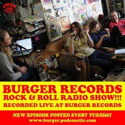 Burger Records Rock & Roll Radio Show - Season 2 - Episode 16