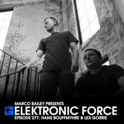 Elektronic Force Podcast 277 with Hans Bouffmyhre & Lex Gorrie