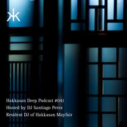 Hakkasan Deep Podcast #041