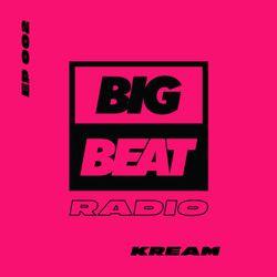 Big Beat Radio: Guest Mix #002 - KREAM