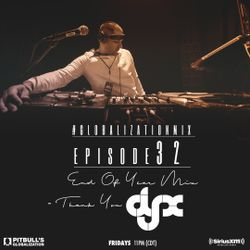 DJ-X Globalization Mix Episode 32