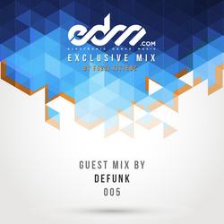 EDM.com Exclusive Mix 005 - Defunk Guest Mix