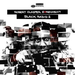 The BIG R&B Show...PULL UP! Oct 27th - Robert Glasper Experiment Black Radio 2 Special