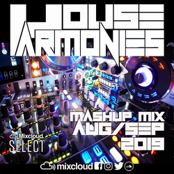 House Harmonies - Mashup Mix (Aug & Sep)