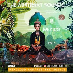 The Abstrakt Soundz Of Mexico Vol 1 presented by Nippon Groove Records