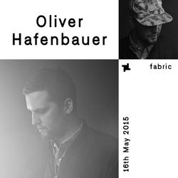 Oliver Hafenbauer - fabric x Live at Robert Johnson Mix