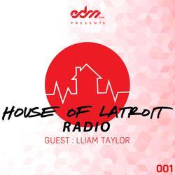 EDM.com Presents: House of Latroit Radio - Episode 001