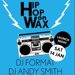 DJ Andy Smith & DJ Format - Hip Hop On Wax @ Maud, Walthamstow - 14.1.17