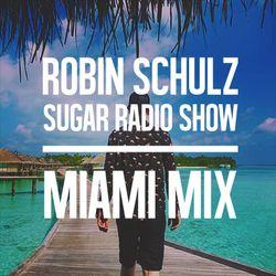 Robin Schulz   Sugar Radio Miami Mix
