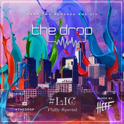 The Drop 206: HEFF's #LICPhilly Special