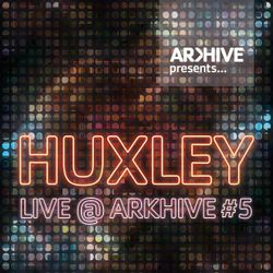 Huxley Live @ Arkhive #5