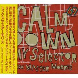 Mixmaster Morris : CALM DOWN MY SELECTOR