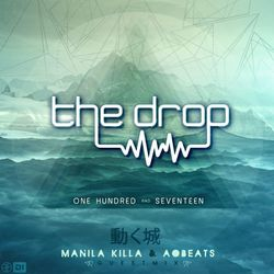 the drop 117 | Ft Manila KIlla x AObeats [ 動く城 ]