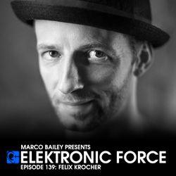 Elektronic Force Podcast 139 with Felix Krocher