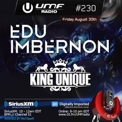 UMF Radio 230 - Edu Imbernon & King Unique