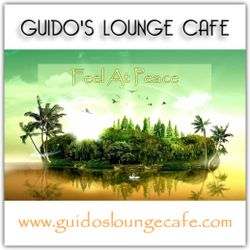 Guido's Lounge Cafe Broadcast 0283 Feel At Peace (20170804)