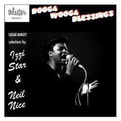 "Selector Presents: BOOGA WOOGA BLESSINGS Lincoln ""Sugar"" Minott Selections (*SC D/L Link in Mix Bio)"