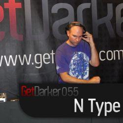 N Type - GetDarkerTV 55 - 13th July 2010