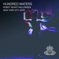 Hundred Waters - Robot Heart Halloween - NYC 2015