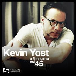 Kevin Yost: A 5 Mag Mix #45