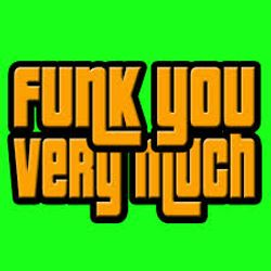 Funk You Very Much  Session  05.2016