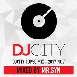 DJCITY TOP 50 MIX NOV.2017  MIXED BY DJ MR.SYN