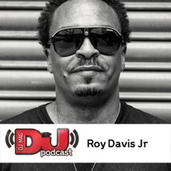 DJ Weekly Podcast: Roy Davis Jr