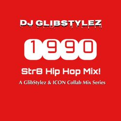 DJ GlibStylez Presents 1990 (Str8 Old School Hip Hop Mix)