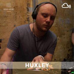 SOHO HOUSE MUSIC / 003: HUXLEY