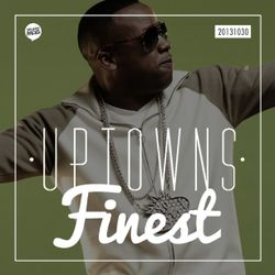 Uptowns Finest Podcast // 30.10.2013