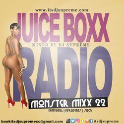 Juice Boxx Radio - Monster Mix 22 - dancehall, afrobeats, soca
