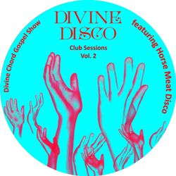 DCGS pt. 68 - Divine Disco Club Sessions Vol. 2 feat. Horse Meat Disco
