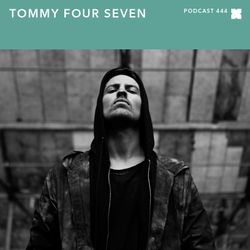XLR8R Podcast 444: Tommy Four Seven