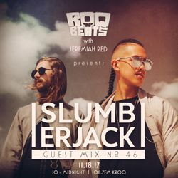 ROQ N BEATS with JEREMIAH RED 11.18.17 - GUEST MIX: SLUMBERJACK - HOUR 2