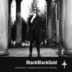 BlackBlackGold - Secret Thirteen Mix 178
