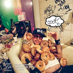 TheGoodLife! Presents: Uncle Doinky's Fanagle My Bagel Mixtape Mixed by DJ Smoke L.E.S.