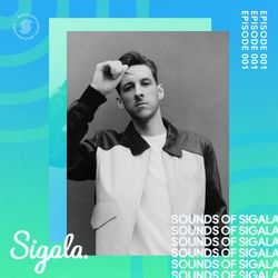 001 - Sounds Of Sigala - ft. David Guetta, Gorgon City, MK, Solardo, Calvin Harris, FISHER & more.