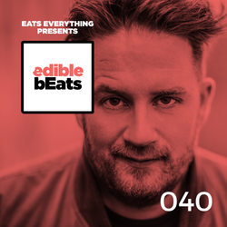 EB040 - edible bEats - Eats Everything recorded in my studio in Bristol