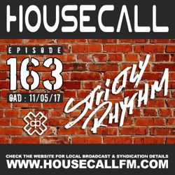 Housecall EP#163 (11/05/17) Strictly Rhythm Special