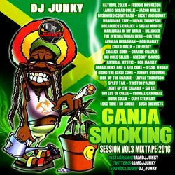 DJJUNKY - GANJA SMOKING SESSION VOL.3 MIXTAPE 2K16