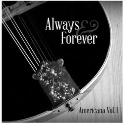 Always & Forever - Americana Vol. 1